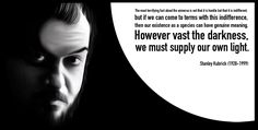 Image result for stanley kubrick quotes