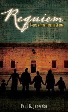 Requiem: Poems of the Terezin Ghetto by Paul B. Janeczko / 9780763647278 / Nonfiction - World History, WW II - Poetry