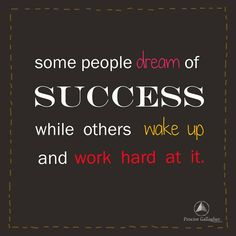 Some people dream of success while others wake up and work hard at it. #bobproctor #success #workhard