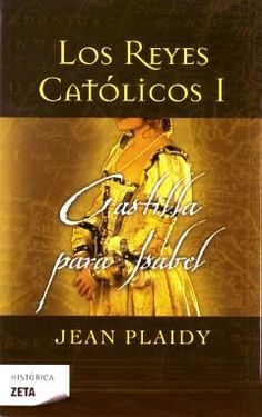 Castilla Para Isabel - Los Reyes Catolicos I // Jean Plaidy