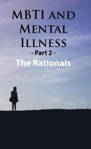 For INTJs, INTPs, ENTJs, ENTPs - Is there a link between the NT personality type and mental illness?