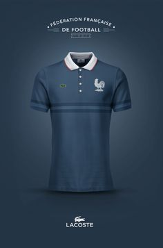 National Football kits reimagined with Local Brand sponsorship by Emilio Sansolini - France x Lacoste Lacoste, Team Shirts, Soccer Shirts, Football Kits, Football Jerseys, School Football, Hugo Boss, Fred Perry Shirt, Jersey Fashion