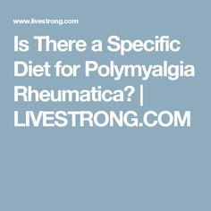 Is There a Specific Diet for Polymyalgia Rheumatica? Polymyalgia Rheumatica, Restless Leg Syndrome, Rosacea, Chronic Fatigue, Autoimmune Disease, Ibs, Fibromyalgia, Disorders, Health And Wellness