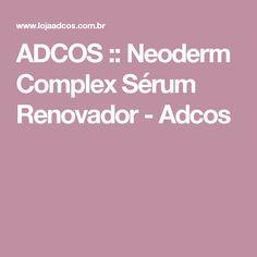 ADCOS :: Neoderm Complex Sérum Renovador - Adcos