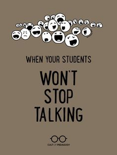 What they don't teach us in education courses is just how freaking much students talk, and how hard it can be to quiet them down. Help is on the way.   Cult of Pedagogy