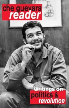 Che Guevara Reader: Writings on Politics & Revolution by Ernesto Che Guevara. $17.35. 420 pages. Publisher: Ocean Press; 2 Expanded edition (November 27, 2012). Author: Ernesto Che Guevara