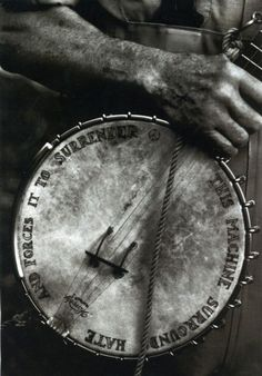 This machine surrounds hate and forces it to surrender...Pete's banjo paraphrasing his mentor, Woody Guthrie...