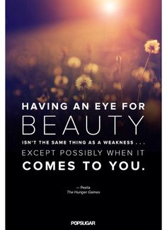 Having an eye for beauty isn't the same thing as weakness... except possibly when it comes to you.