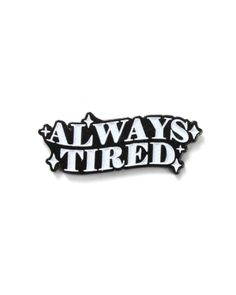 Always Tired Pin (Glow-In-The-Dark) – Strange Ways