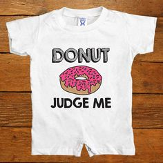 Donut Judge Me -- Baby Onesuit from Feminist Apparel. Saved to things ii want ..