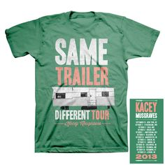 Same Trailer Different Tour Green T-Shirt   Kacey Musgraves Shop