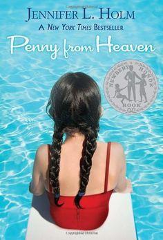 Penny From Heaven, 2007 Newbery Medal Honor winner, Jennifer L. Holm #childrensbooks #GoodReads #Books