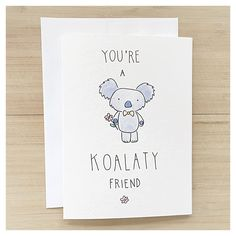 You're A KOALATY Friend - koala bear, punny birthday cards, birthday bear card… Birthday Card Puns, Birthday Cards For Friends, Friend Birthday Gifts, Diy Cards For Friends, Birthday Wishes, Cute Gifts For Friends, 25 Birthday, Card Ideas Birthday, Simple Birthday Gifts