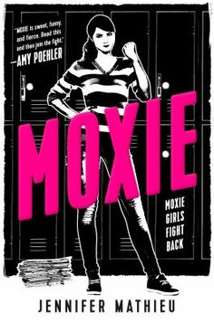 Moxie by Jennifer Mathieu (Grades 8 & up).  In a small Texas town where high school football reigns supreme, Viv, sixteen, starts a feminist revolution using anonymously-written zines.