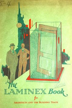 Laminex Doors, 1925 Wheeler Osgood Co. From the Association for Preservation Technology (APT) - Building Technology Heritage Library, an online archive of period architectural trade catalogs. Select an era or material and become an architectural time traveler.
