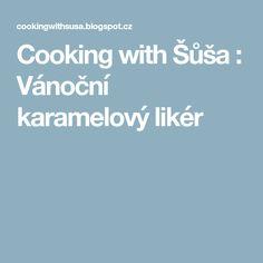 Cooking with Šůša : Vánoční karamelový likér