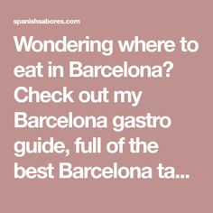 Wondering where to eat in Barcelona? Check out my Barcelona gastro guide, full of the best Barcelona tapas bars, restaurants & my Barcelona tapas tour!