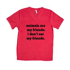Animals Are My Friends I Don't Eat My Friends Animal Lover Vegetarian Vegetarians Vegans Food Hungry SGAL8 Unisex V Neck Shirt