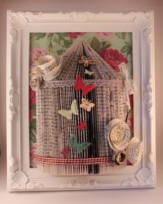 handmade shabby chic bird cage Origami book art framed 10 x 8 with rolled paper roses and butterflies Recycled Paper Crafts, Newspaper Crafts, Book Crafts, Folded Book Art, Book Folding, Paper Folding, Diy Bird Cage, Book Sculpture, Paper Sculptures