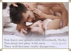 #FatefulItalianPassion . #Chapter 18. Volume 1.  #newadult #romance #teaser #book #quote #passion #love #sensual #erotic #bookboost #novel #darkromance