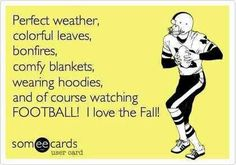 Football is the best part of fall!