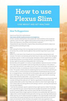 How to use Plexus Slim   Plexus Slim... Changing one life at a time. AMBASSADORS WANTED! #plexus#plexus slim  https://facebook.com/plexussusiereece http://susiereece.myplexusproducts.com