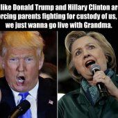 I feel like Donald Trump and Hillary Clinton are two divorcing parents fighting for custody of us