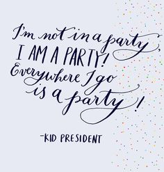 Let's party! #dailymotivation