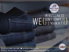 In Bussiness - We Don't Compete , We Don't Dominate  #DenimLycra #Ricado #Cotton #jeans #Ricadojeans