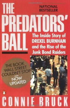 The Predators' Ball: The Inside Story of Drexel Burnham and the Rise of the JunkBond Raiders by Connie Bruck, http://www.amazon.com/dp/0140120904/ref=cm_sw_r_pi_dp_4tyAqb0ZDS56K