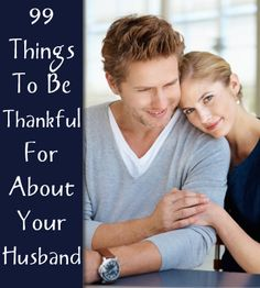 99 Things You Might Be Thankful for About Your Husband  http://imom.com/mom-life/marriage-and-love/99-things-you-might-be-thankful-for-about-your-husband/  #marriage #love #thankful