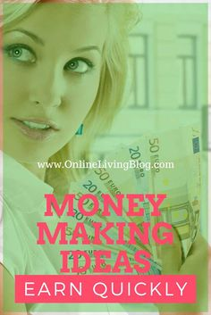 Best Money Making Ideas To Earn Extra Cash Quickly: How-to-ear-money-fast: Make-Money-Online