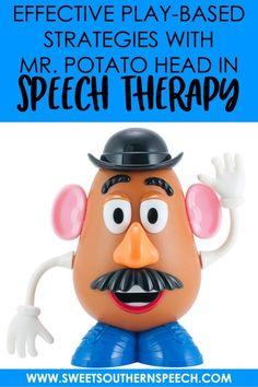 Play-Based Speech Therapy: Using Mr. Potato Head To Build Language Skills - Sweet Southern Speech