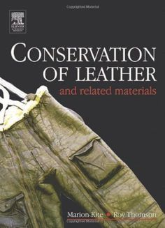 Conservation of Leather and Related Materials (Conservation and Museology) by Marion Kite, http://www.amazon.com/dp/0750648813/ref=cm_sw_r_pi_dp_ci.Xqb0E3G62M