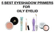 Best Eyeshadow Primers for Oily Lids