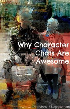 Writer and Proud: Why Character Chats are Awesome