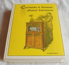 ENCYCLOPEDIA OF AUTOMATIC MUSICAL INSTRUMENTS - HARDCOVER
