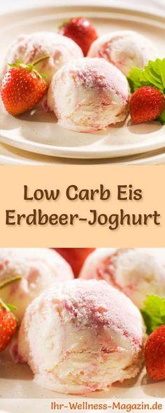 Rezept für selbstgemachtes Low Carb Erdbeer-Joghurt-Eis - ein einfaches Eisrezept für kalorienreduzierte, kohlenhydratarme und gesunde Eiscreme ohne Zusatz von Zucker ...