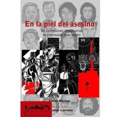 EN LA PIEL DEL ASESINO (ELENA MERINO - SALVADOR LARROCA) http://somnegra.com/crimenes-reales/1819-en-la-piel-del-asesino-elena-merino-salvador-larroca.html