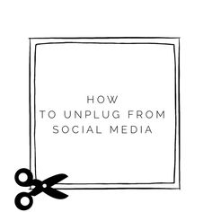 How to unplug from social media