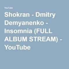 Shokran - Dmitry Demyanenko - Insomnia (FULL ALBUM STREAM) - YouTube