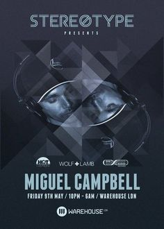 Stereotype presents Miguel Campbell at Warehouse LDN, Hasting Wood Trading Est, Harbet Road, London, N18 3HT, United Kingdom on 09-05-2014 at 22:00 - 06:00, StereoType are pleased to announce another great event with one of the scenes leading and popular artists Miguel Campbell, Price: £15- £10, Artists / Speakers: Miguel Campbell, Category: Nightlife