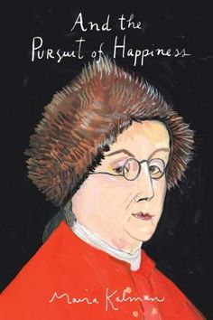 And the Pursuit of Happiness by Maira Kalman http://www.amazon.com/dp/1594202672/ref=cm_sw_r_pi_dp_erUhvb06CPB4W