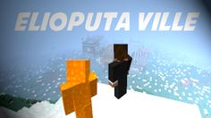Elioputa Ville - Pueblo en Construcción - Minecraft
