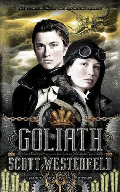 'Goliath (Leviathan)' by Scott Westerfeld and Keith Thompson ---- Alek and Deryn are on the last leg of their round-the-world quest to end World War I, reclaim Alek's throne as prince of Austria, and . Good Books, Books To Read, My Books, Amazing Books, Free Books, Leviathan Scott Westerfeld, Pop Up, What Is Fiction, Science Fiction