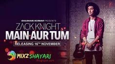 Main Aur Tum - Zack Knight - Song Teaser - Releasing 16 November - MixzShayari