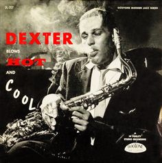 "Dexter Gordon: ""Dexter Blows Hot and Cool"", a classic Bebop LP on Dooto Records, based in Los Angeles, released in the mid 1950s."