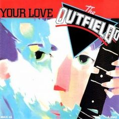 Your Love, The Outfield [Sidenote: My favorite song in the whole world. I love a lot of songs, but not as much as this one. I'll never be able to explain why. Playlists, Love Now, My Love, Love Yourself Lyrics, One Hit Wonder, Rock Of Ages, The Outfield, 80s Music, Music Mix