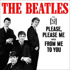 Single cover for the Beatles' 1964 US release of Please Please Mе Beatles Singles, Beatles Album Covers, Beatles Love, Original Beatles, Original Copy, Beatles Photos, Lps, Album Covers, Songs