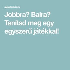 Jobbra? Balra? Tanítsd meg egy egyszerű játékkal! Kindergarten Photography, Help Teaching, Preschool Activities, Kids And Parenting, Bali, Language, Classroom, Motivation, Education